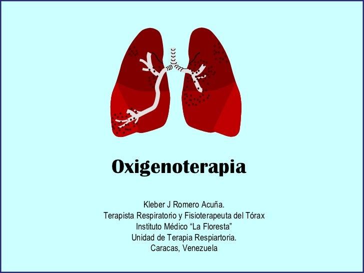 """Oxigenoterapia Kleber J Romero Acuña. Terapista Respiratorio y Fisioterapeuta del Tórax Instituto Médico """"La Floresta"""" Uni..."""