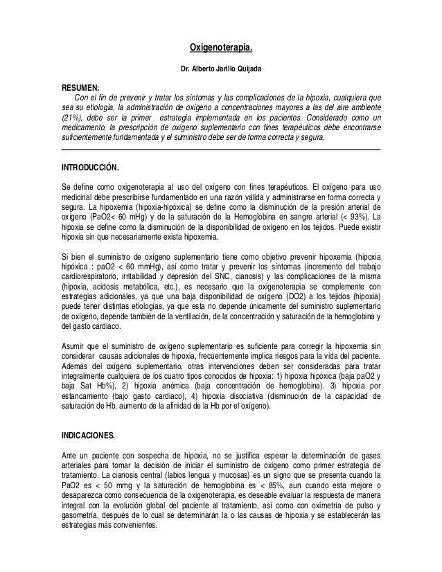 Oxigenoterapia. Dr. Alberto Jarillo Quijada RESUMEN: Con el fin de prevenir y tratar los síntomas y las complicaciones de ...