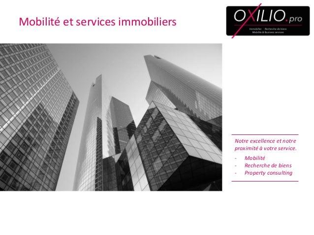 Mobilité et services immobiliers  Notre excellence et notre proximité à votre service.  -Mobilité  -Recherche de biens  -P...
