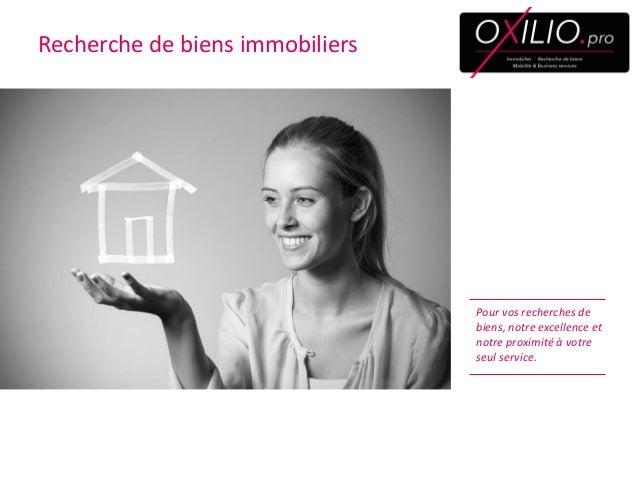 Recherche de biens immobiliers  Pour vos recherches de biens, notre excellence et notre proximité à votre seul service.