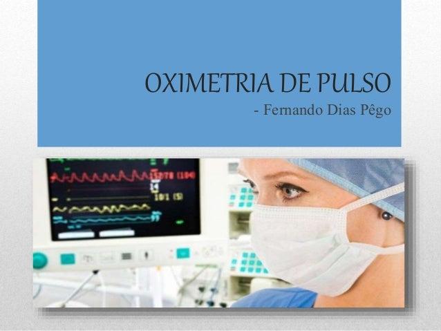 OXIMETRIA DE PULSO  - Fernando Dias Pêgo