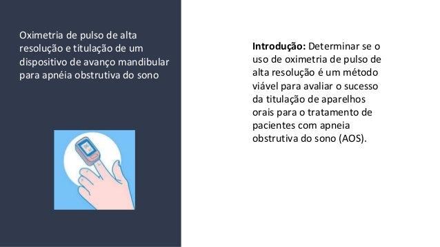 Oximetria de pulso de alta resolu��o e titula��o de um dispositivo de avan�o mandibular para apn�ia obstrutiva do sono Int...