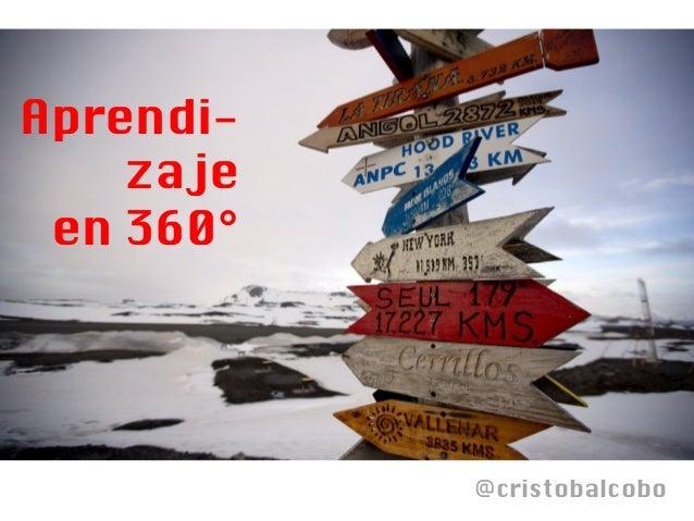 @cristobalcobo Aprendi- zaje en 360°
