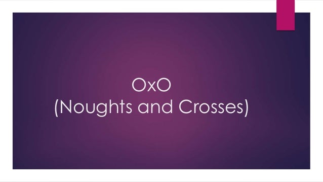 OxO (Noughts and Crosses)