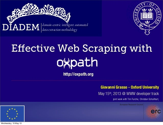 DIADEM domain-centric intelligent automateddata extraction methodologyEffective Web Scraping withhttp://oxpath.orgGiovanni ...