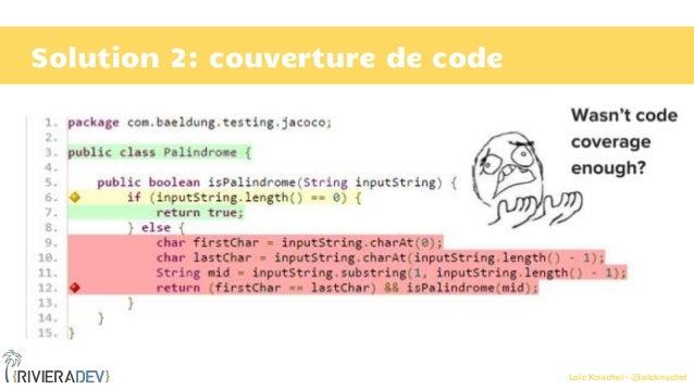 Loïc Knuchel - @loicknuchel Solution 2: couverture de code