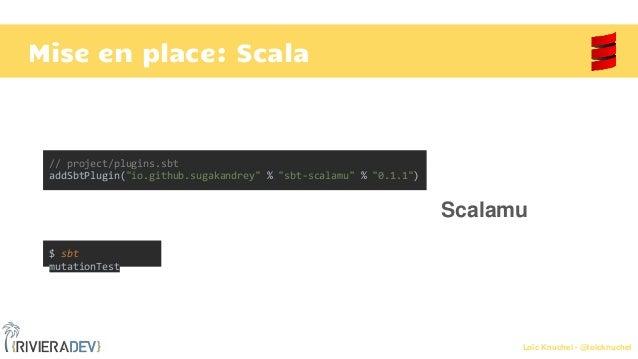 "Loïc Knuchel - @loicknuchel Mise en place: Scala // project/plugins.sbt addSbtPlugin(""io.github.sugakandrey"" % ""sbt-scalam..."