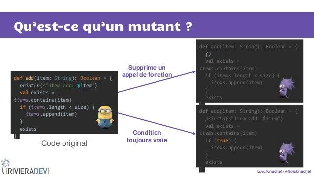 """Loïc Knuchel - @loicknuchel Qu'est-ce qu'un mutant ? def add(item: String): Boolean = { println(s""""item add: $item"""") val ex..."""