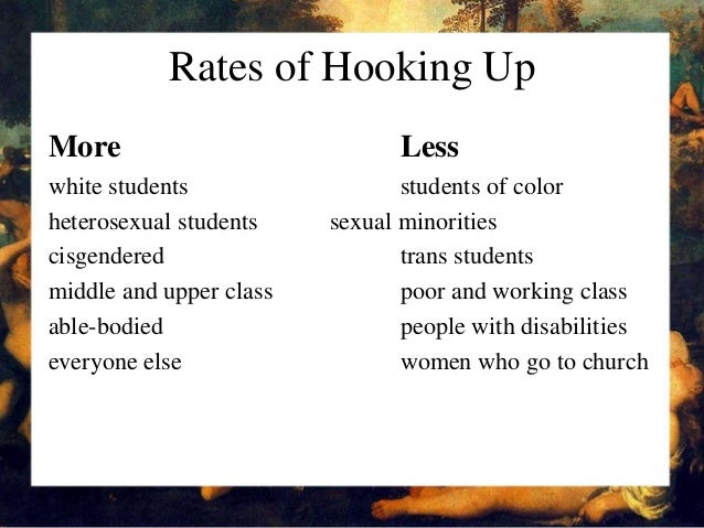 The hookup culture is believed to