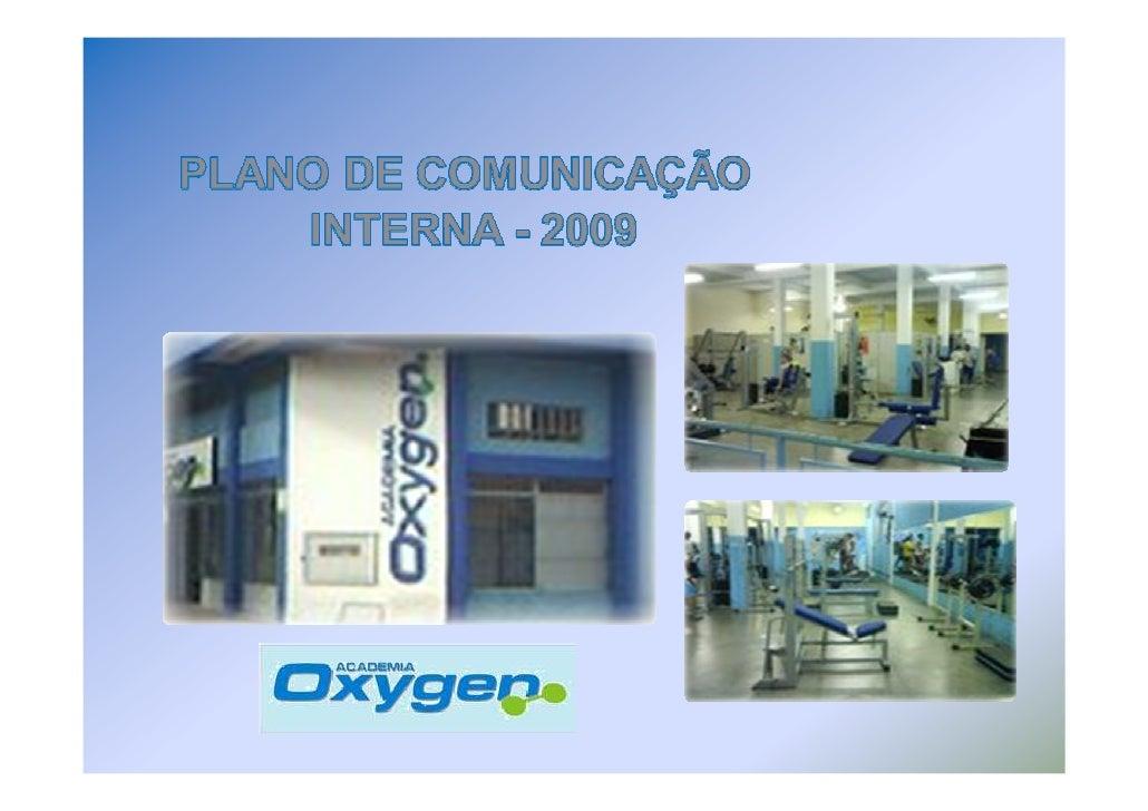 Razão Social: Centro de Atividades Físicas Corporais, Atletic Trainee Nome Fantasia: Academia Oxygen Endereço: Rua Djalma ...