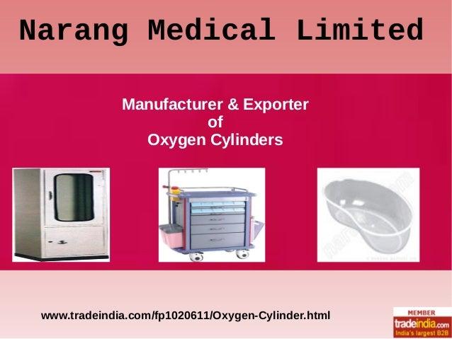 Narang Medical Limited Manufacturer & Exporter of Oxygen Cylinders  www.tradeindia.com/fp1020611/Oxygen-Cylinder.html
