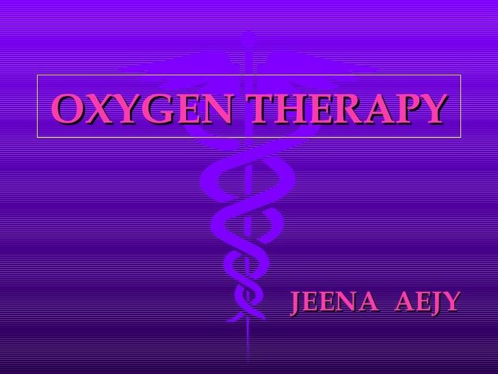 OXYGEN THERAPY JEENA  AEJY