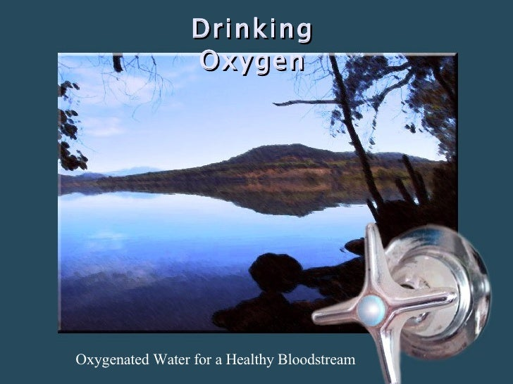 Drinking Oxygen Oxygenated Water for a Healthy Bloodstream
