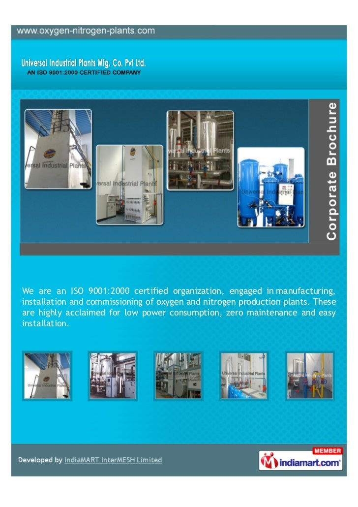 We are an ISO 9001:2000 certified organization, engaged in manufacturing,installation and commissioning of oxygen and nitr...
