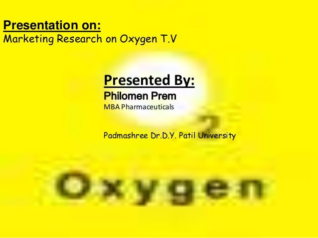 Presented By: Philomen Prem MBA Pharmaceuticals Padmashree Dr.D.Y. Patil University Presentation on: Marketing Research on...