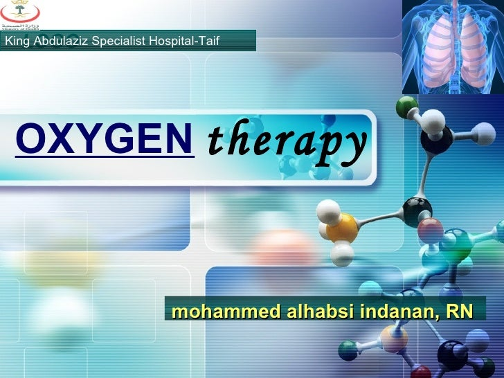 OXYGEN   therapy King Abdulaziz Specialist Hospital-Taif mohammed alhabsi indanan, RN