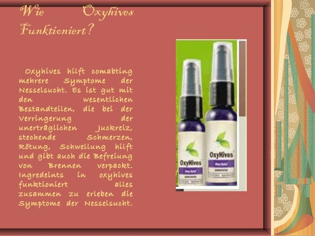 Wie Oxyhives Funktioniert? Oxyhives hilft comabting mehrere Symptome der Nesselsucht. Es ist gut mit den wesentlichen Best...