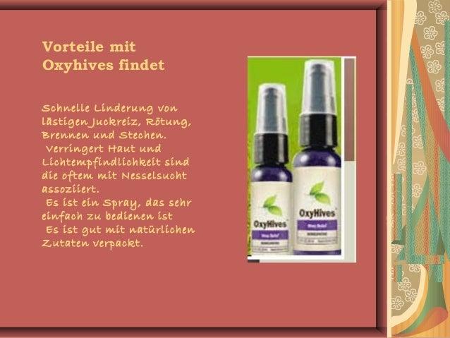 Vorteile mit Oxyhives findet Schnelle Linderung von lästigen Juckreiz, Rötung, Brennen und Stechen. Verringert Haut und L...