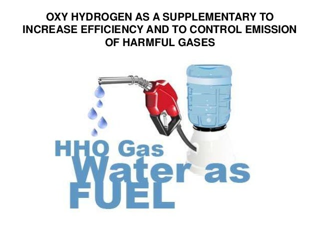 OXY HYDROGEN AS A SUPPLEMENTARY TOINCREASE EFFICIENCY AND TO CONTROL EMISSION             OF HARMFUL GASES
