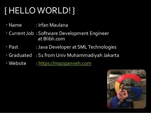 { HELLOWORLD! }  I like to and  I write any technical and non-technical topic in medium, codepolitan.com, personal blog,...