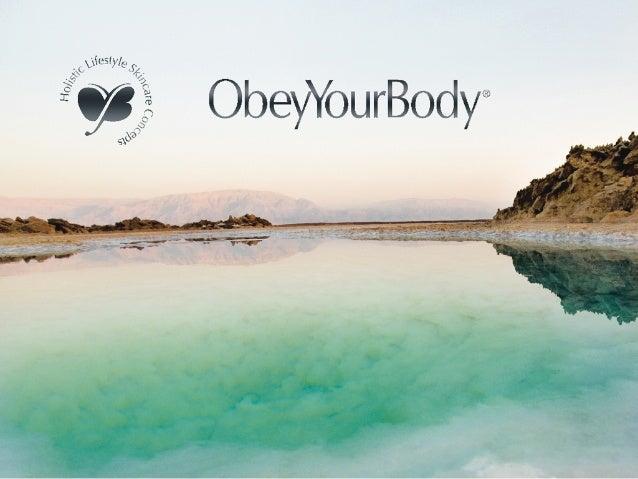 Obey Your Body veut s'établir comme la marque de cosmetique holistique leader dans le marché, en créant des produits de be...