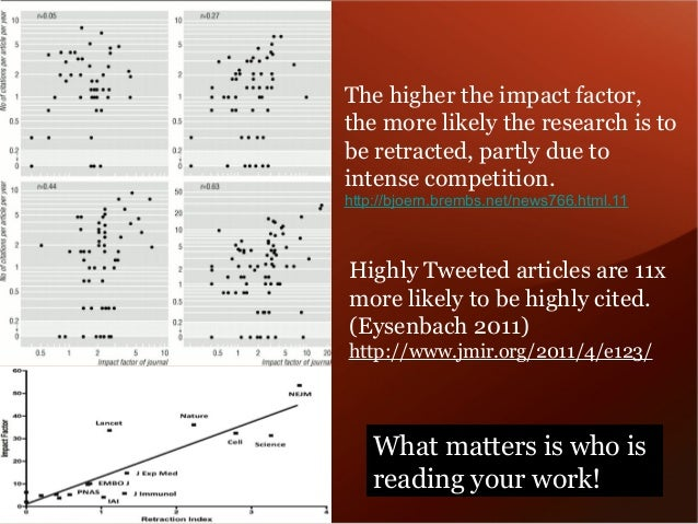 The higher the impact factor,  the more likely the research is to  be retracted, partly due to  intense competition.  http...