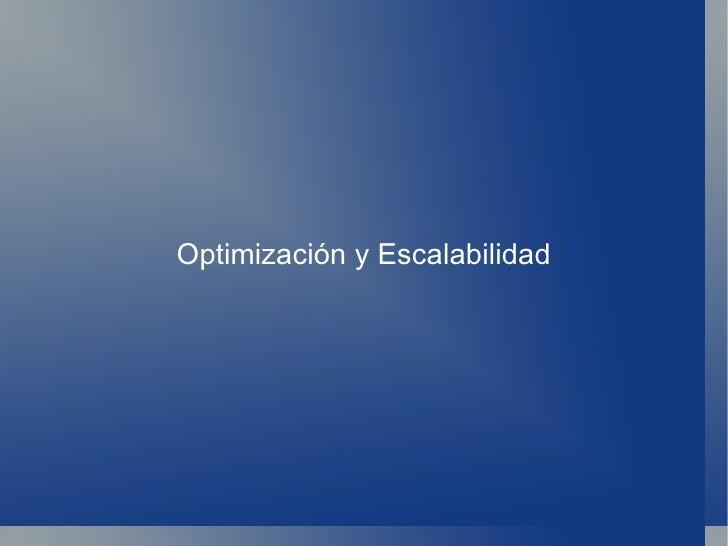 Optimización y Escalabilidad