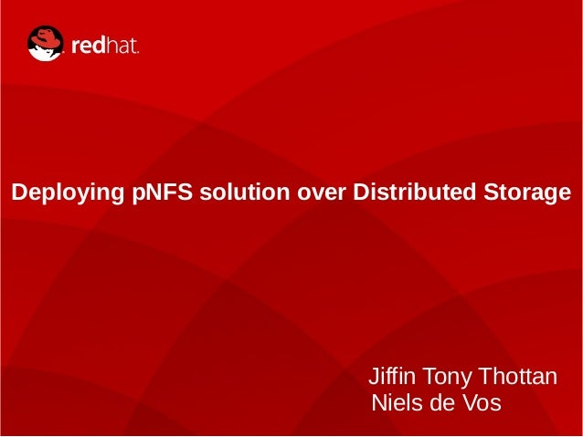 Deploying pNFS solution over Distributed Storage Jiffin Tony Thottan Niels de Vos