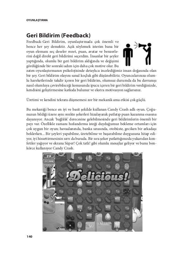 OYUNLAŞTIRMA 140 Geri Bildirim (Feedback) Feedback-Geri Bildirim, oyunlaştırmada çok önemli ve bence her şey demektir. Açı...