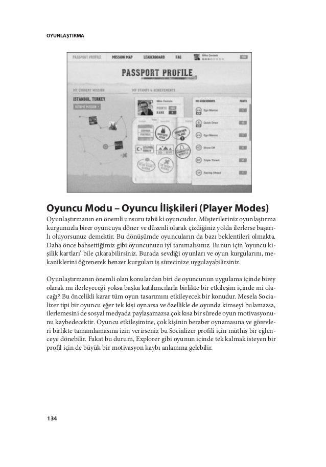 OYUNLAŞTIRMA 134 Oyuncu Modu – Oyuncu İlişkileri (Player Modes) Oyunlaştırmanın en önemli unsuru tabii ki oyuncudur. Müşte...