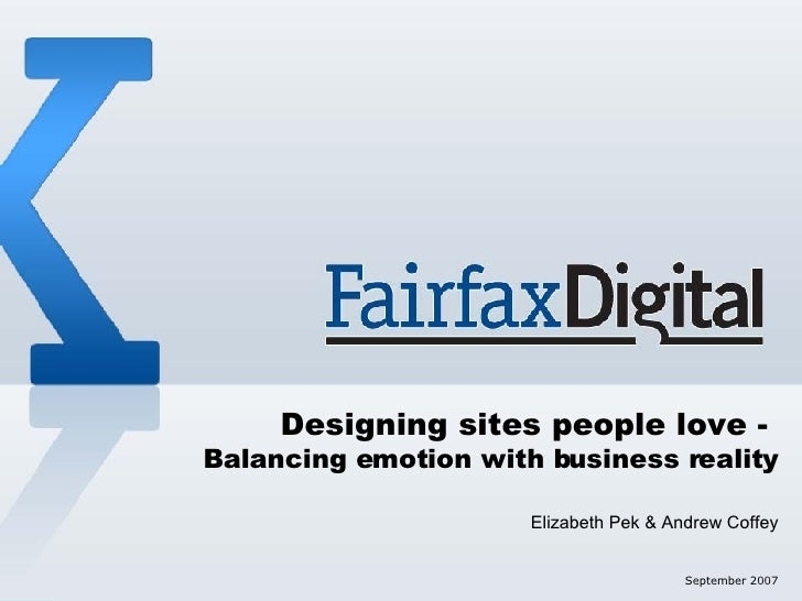 Title goes here June 2007 Designing sites people love -  Balancing emotion with business reality Elizabeth Pek & Andrew Co...