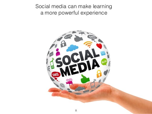 Social media can make learning  a more powerful experience  8