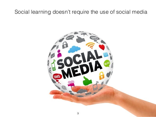 Social learning doesn't require the use of social media  9
