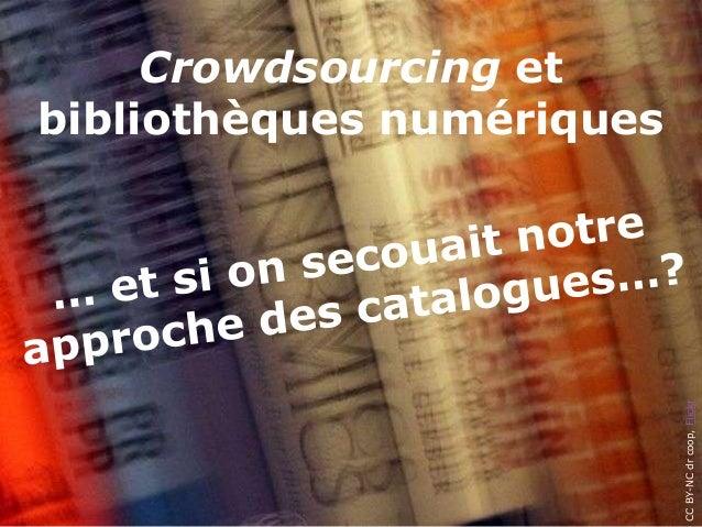 CCBY-NCdrcoop,FlickrCrowdsourcing etbibliothèques numériques