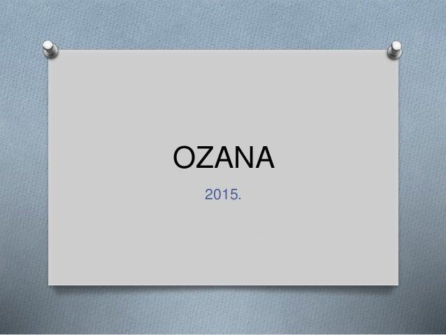 OZANA 2015.