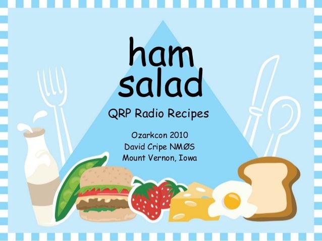 ham salad Ozarkcon 2010 David Cripe NMØS Mount Vernon, Iowa QRP Radio Recipes