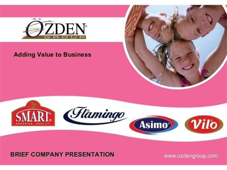 Adding Value to BusinessBRIEF COMPANY PRESENTATION