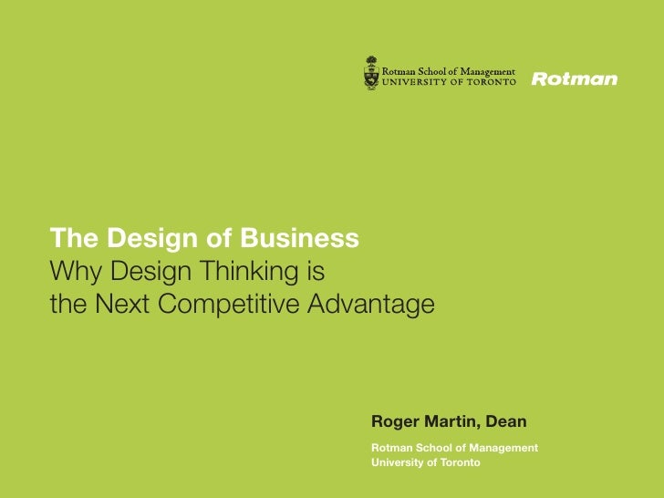 The Design of Business Why Design Thinking is the Next Competitive Advantage                             Roger Martin, Dea...