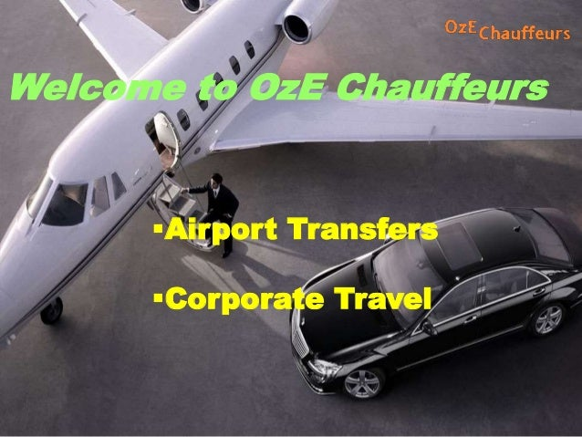 Welcome to OzE Chauffeurs Airport Transfers Corporate Travel