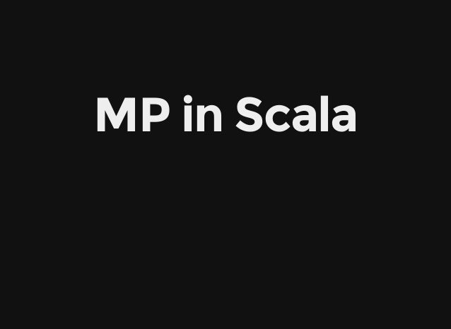 MP in Scala