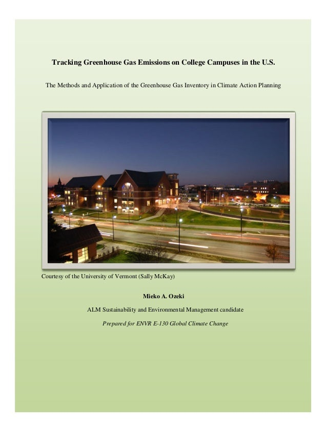 Mieko A. Ozeki  Tracking Greenhouse Gas Emissions on College Campuses in the U.S. The Methods and Application of the Green...