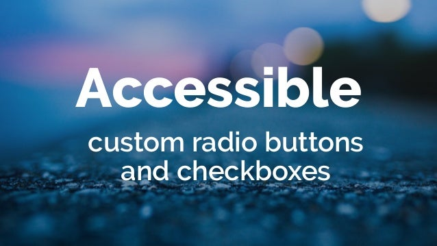 Accessible custom radio buttons and checkboxes