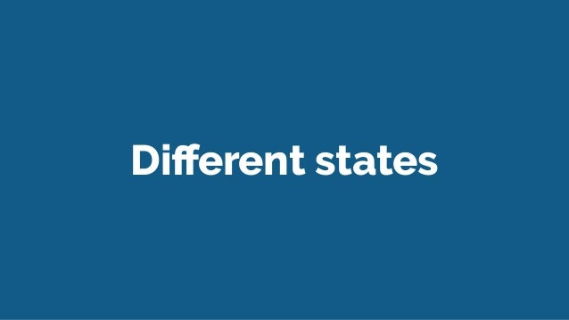 Different states