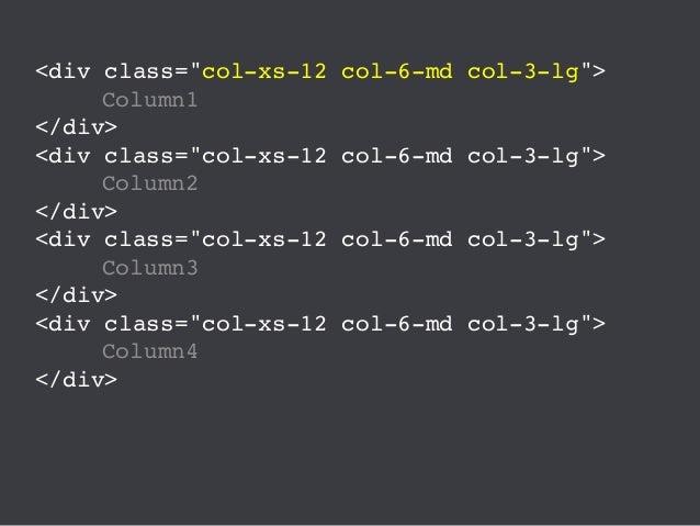 "<div class=""hidden-xs col-6-md col-3-lg""> Wide screen content </div> <div class=""hidden-sm hidden-md hidden-lg""> Narrow sc..."