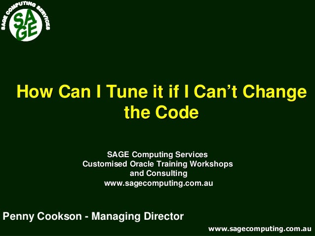 www.sagecomputing.com.auwww.sagecomputing.com.au How Can I Tune it if I Can't ChangeHow Can I Tune it if I Can't Change th...