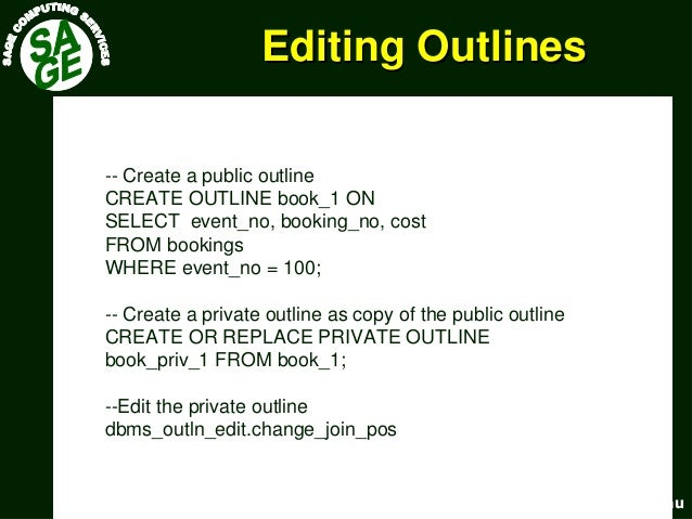 www.sagecomputing.com.auwww.sagecomputing.com.au Editing OutlinesEditing Outlines -- Create a public outline CREATE OUTLIN...