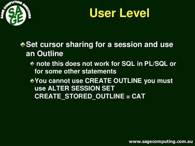 www.sagecomputing.com.auwww.sagecomputing.com.au User LevelUser Level Set cursor sharing for a session and use an Outline ...