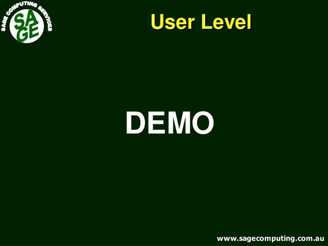 www.sagecomputing.com.auwww.sagecomputing.com.au User LevelUser Level DEMO