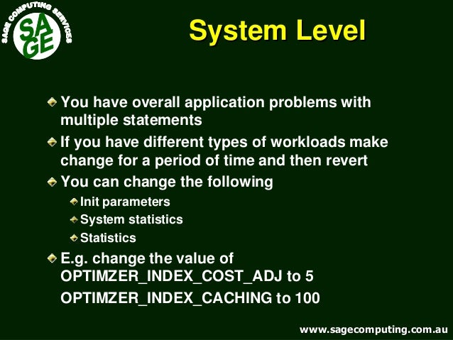 www.sagecomputing.com.auwww.sagecomputing.com.au System LevelSystem Level You have overall application problems with multi...