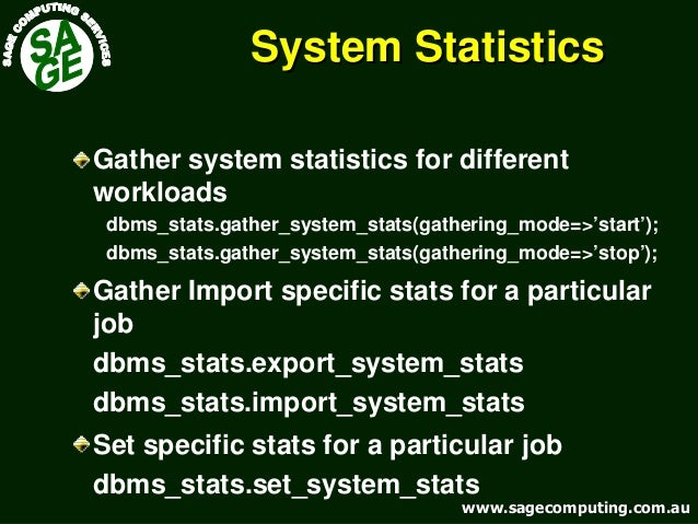 www.sagecomputing.com.auwww.sagecomputing.com.au System StatisticsSystem Statistics Gather system statistics for different...